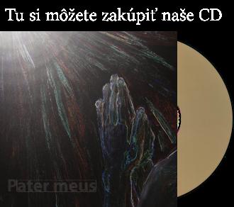 Tu si môžete zakúpiť CD Pater Meus